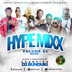Hype Mixx Vol 64. Dj Bunduki welcomes you to this hot mix.