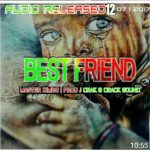 New Audio.Best Friend by Master Kimbo. Download MP3.