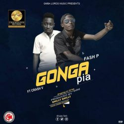 New Music: Gonga Pia, Fash P features Crash V on their new Hit.